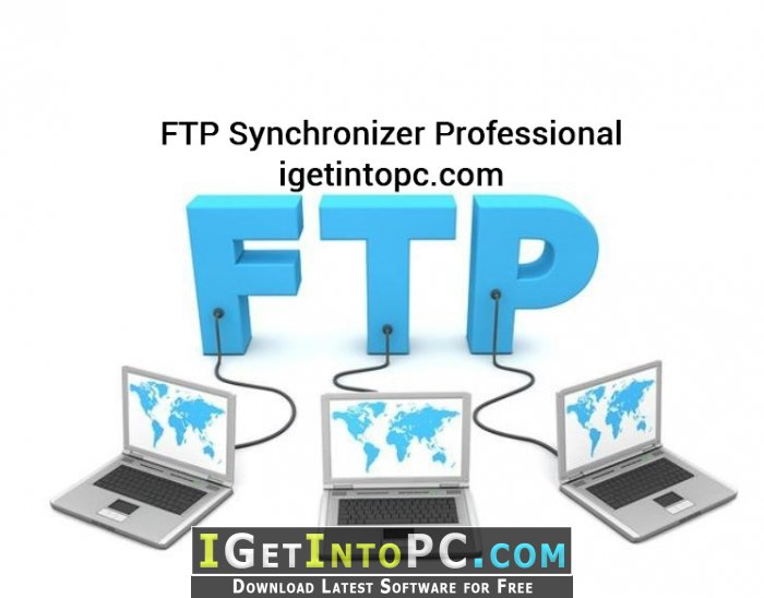 Ftp synchronizer professional 7. 3. 25. 1263 free download pc.
