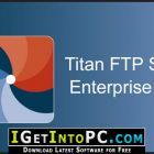 Titan FTP Server Enterprise 2019 Build 3535 Free Download