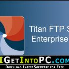 Titan FTP Server Enterprise 2019 Build 3569 Free Download